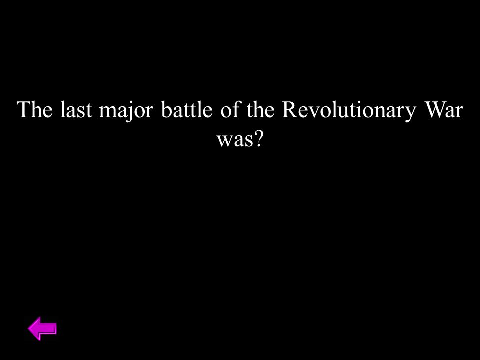The last major battle of the Revolutionary War was