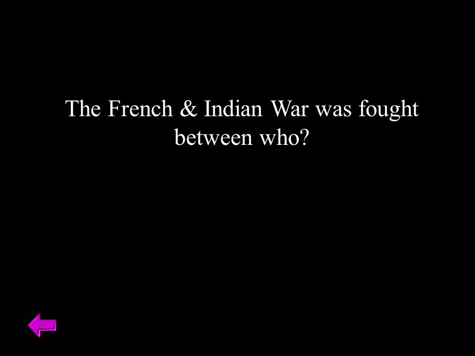 The French & Indian War was fought between who