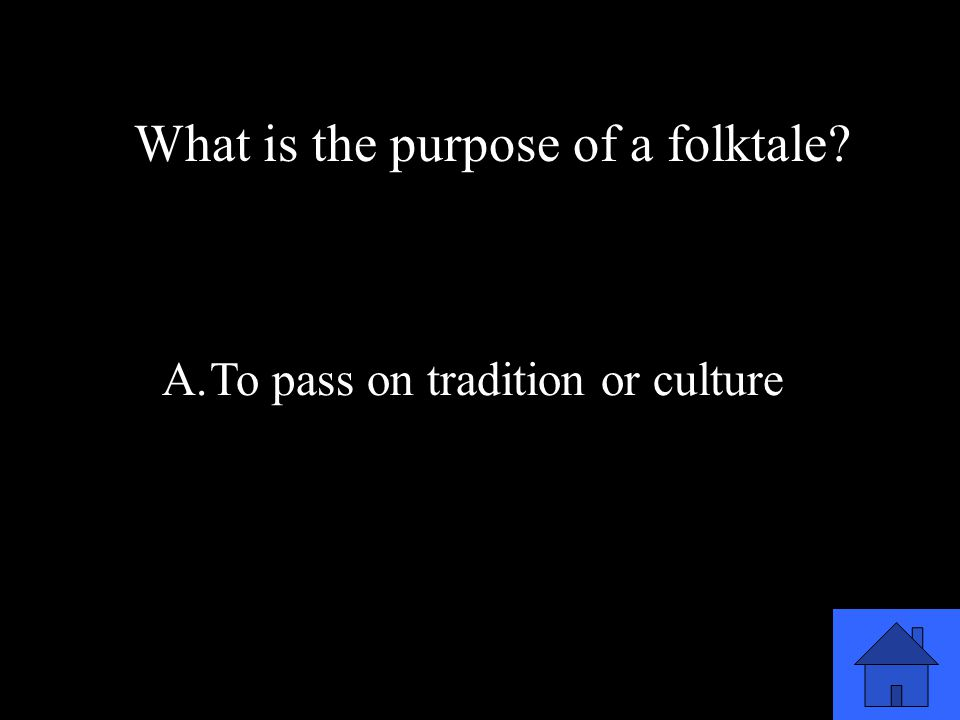 43 What is the purpose of a folktale.