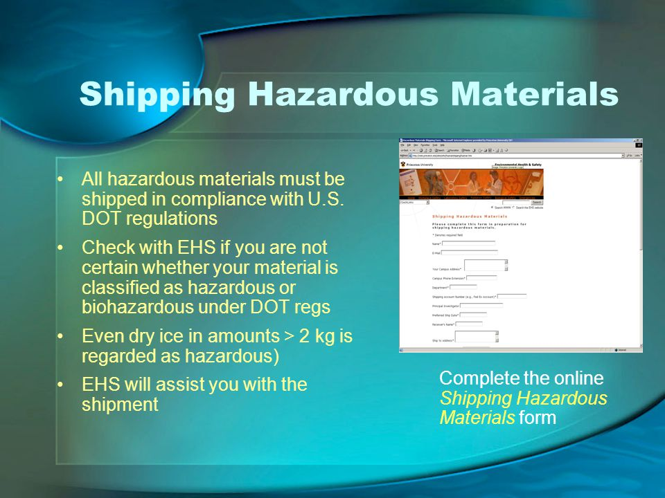 Shipping Hazardous Materials All hazardous materials must be shipped in compliance with U.S.