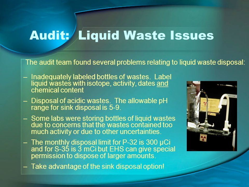 Audit: Liquid Waste Issues –Inadequately labeled bottles of wastes.