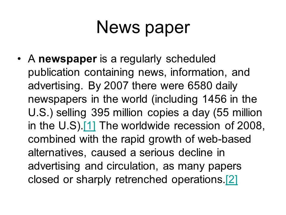News paper A newspaper is a regularly scheduled publication containing news, information, and advertising.