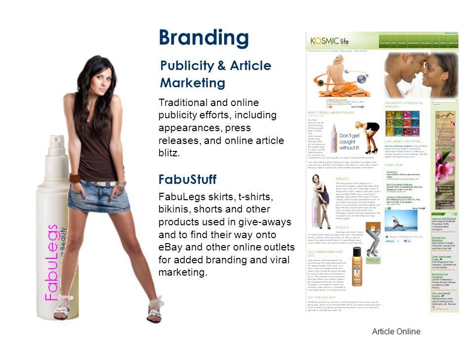 Branding Publicity & Article Marketing Traditional and online publicity efforts, including appearances, press releases, and online article blitz. Arti