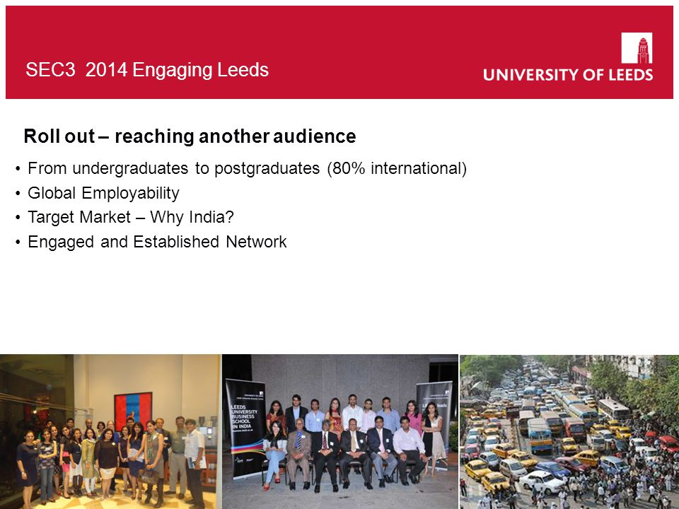 SEC3 2014 Engaging Leeds Different Considerations… Global and local Influences Training from over 4500 miles away..