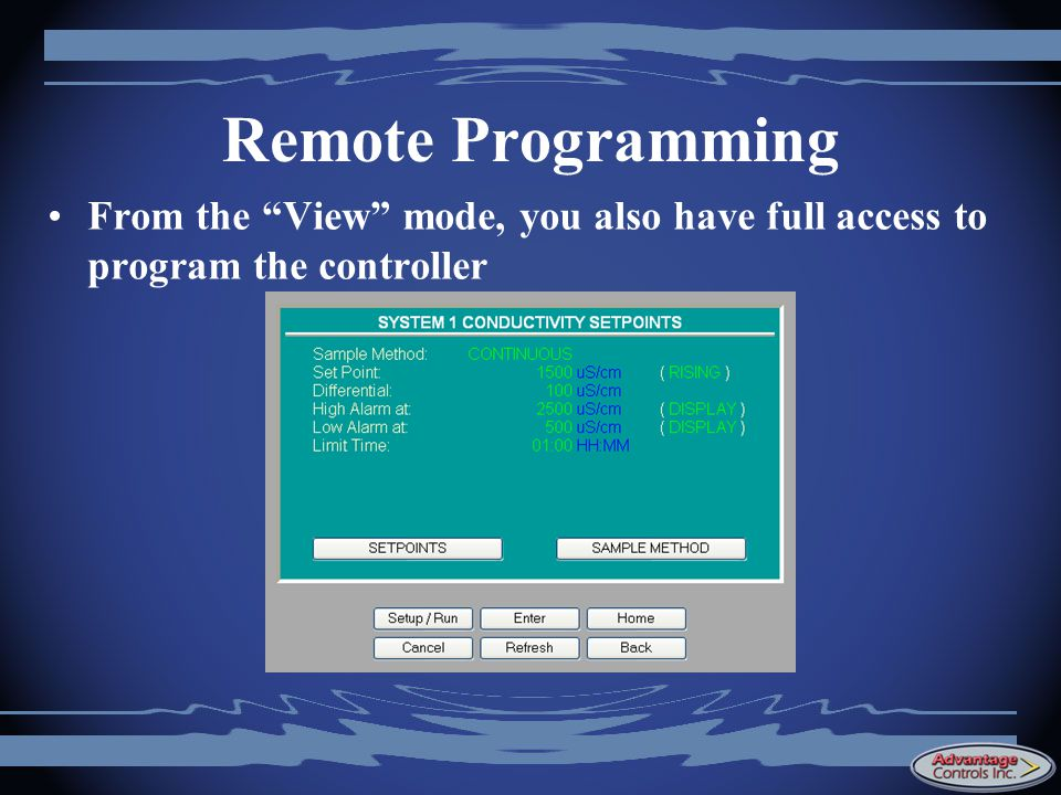 Remote Programming From the View mode, you also have full access to program the controller