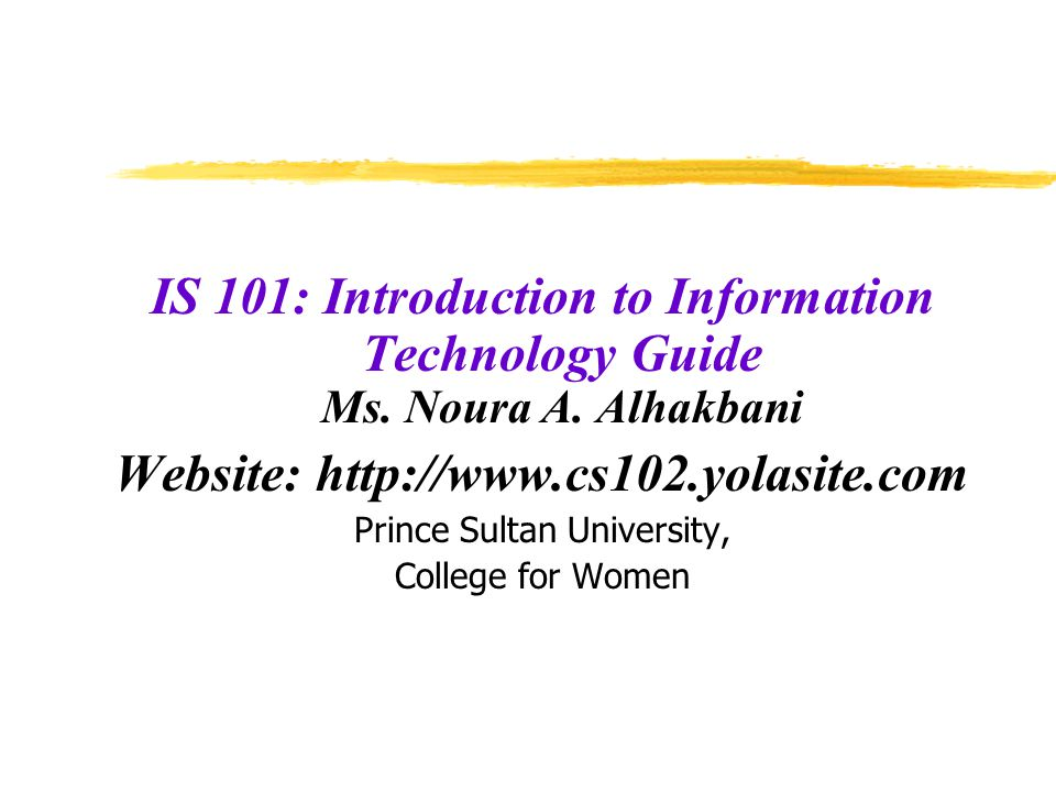 IS 101: Introduction to Information Technology Guide Ms.