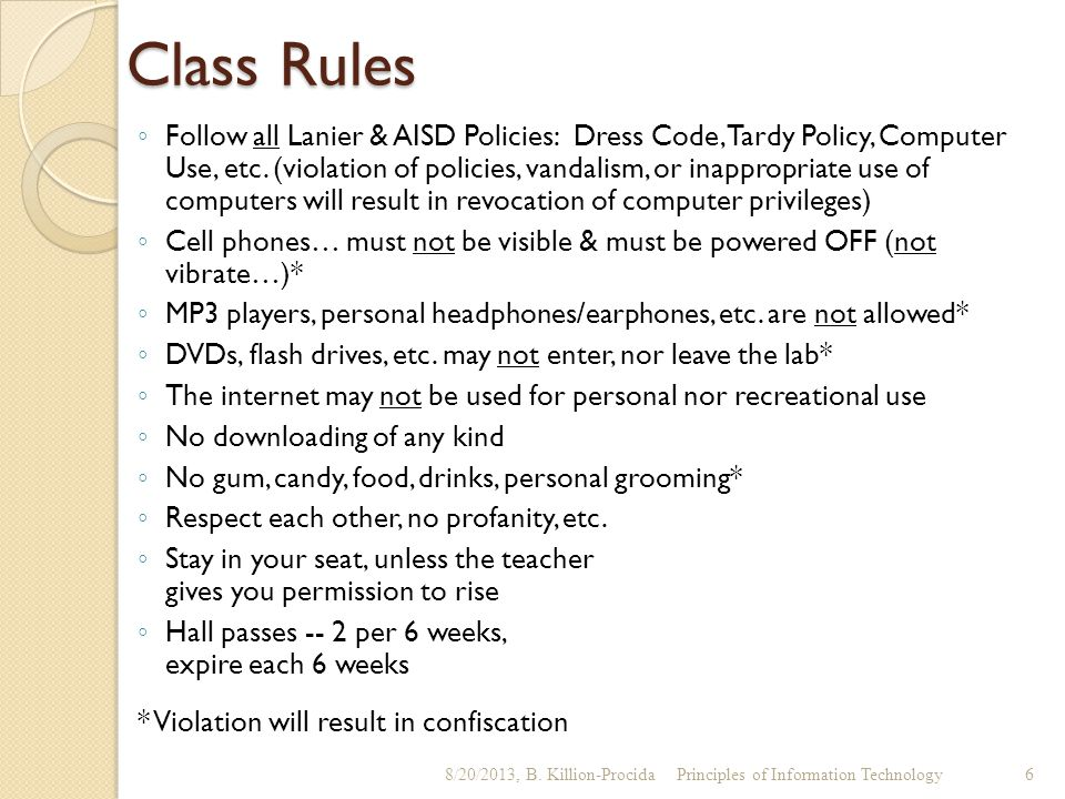Class Rules ◦ Follow all Lanier & AISD Policies: Dress Code, Tardy Policy, Computer Use, etc. (violation of policies, vandalism, or inappropriate use