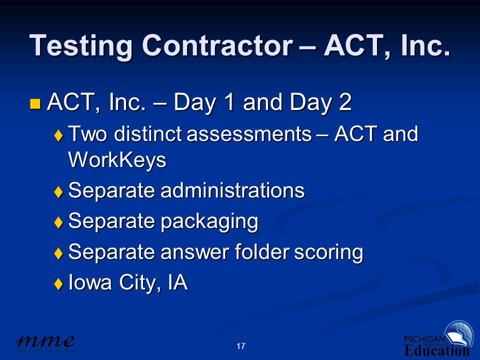 17 Testing Contractor – ACT, Inc. ACT, Inc. – Day 1 and Day 2 ACT, Inc.