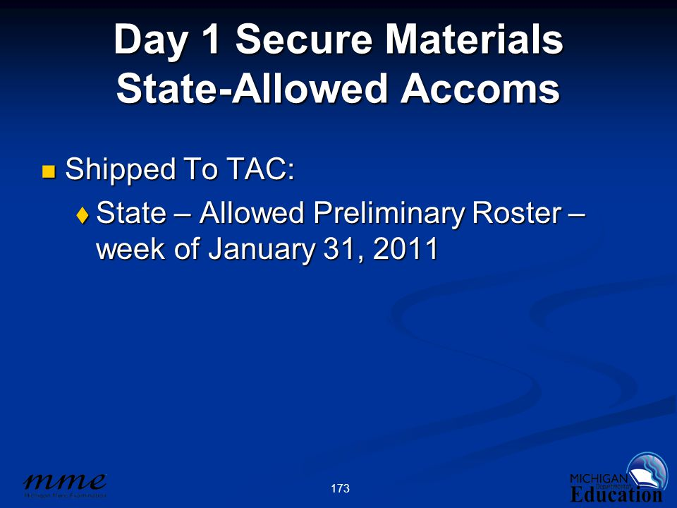 173 Day 1 Secure Materials State-Allowed Accoms Shipped To TAC: Shipped To TAC:  State – Allowed Preliminary Roster – week of January 31, 2011