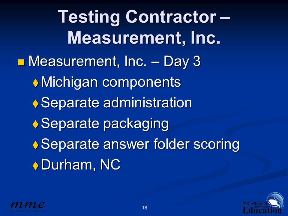 18 Testing Contractor – Measurement, Inc. Measurement, Inc.