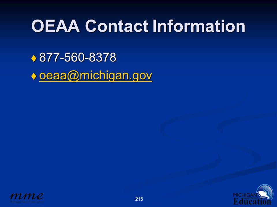 215 OEAA Contact Information  877-560-8378  oeaa@michigan.gov oeaa@michigan.gov