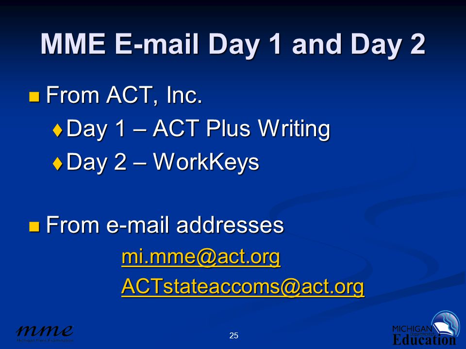 25 MME E-mail Day 1 and Day 2 From ACT, Inc.From ACT, Inc.