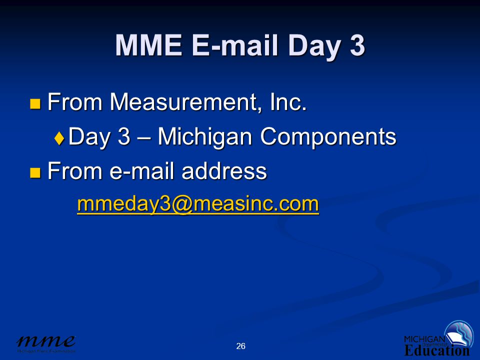 26 MME E-mail Day 3 From Measurement, Inc. From Measurement, Inc.