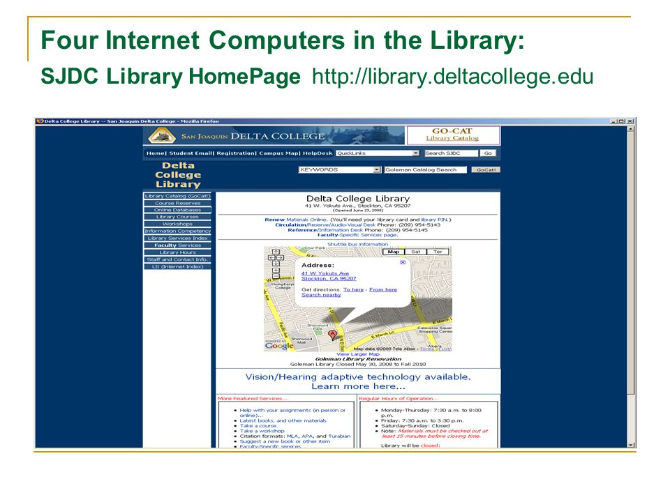 Four Internet Computers in the Library: SJDC Library HomePage http://library.deltacollege.edu