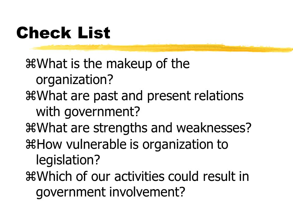 Check List zWhat is the makeup of the organization.