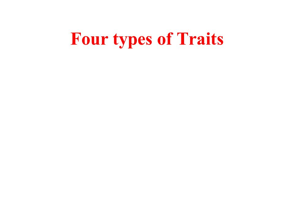 Four types of Traits