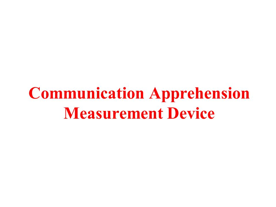 Communication Apprehension Measurement Device
