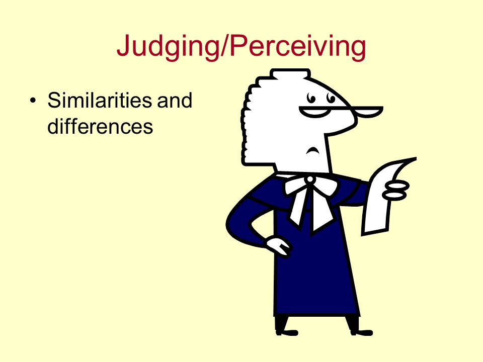 Judging/Perceiving Similarities and differences