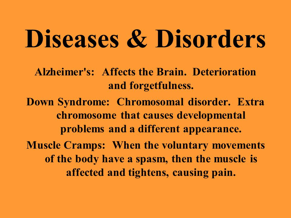 Diseases & Disorders Alzheimer s: Affects the Brain.