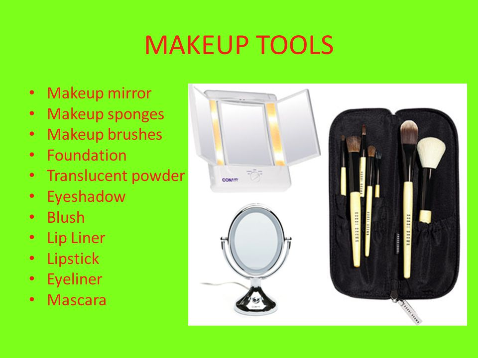 MAKEUP TOOLS Makeup mirror Makeup sponges Makeup brushes Foundation Translucent powder Eyeshadow Blush Lip Liner Lipstick Eyeliner Mascara