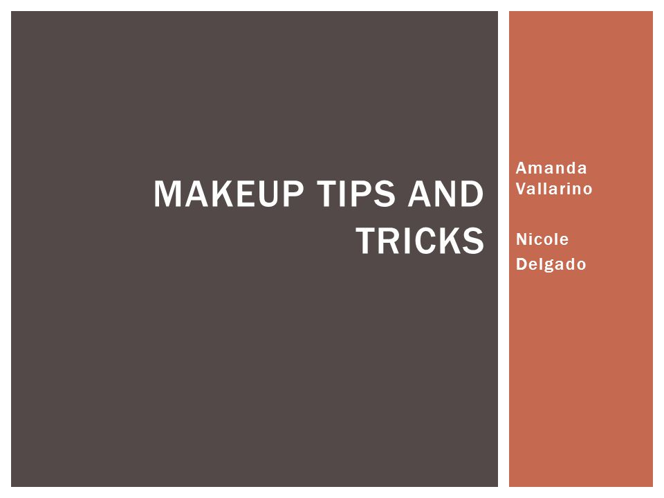 Amanda Vallarino Nicole Delgado MAKEUP TIPS AND TRICKS