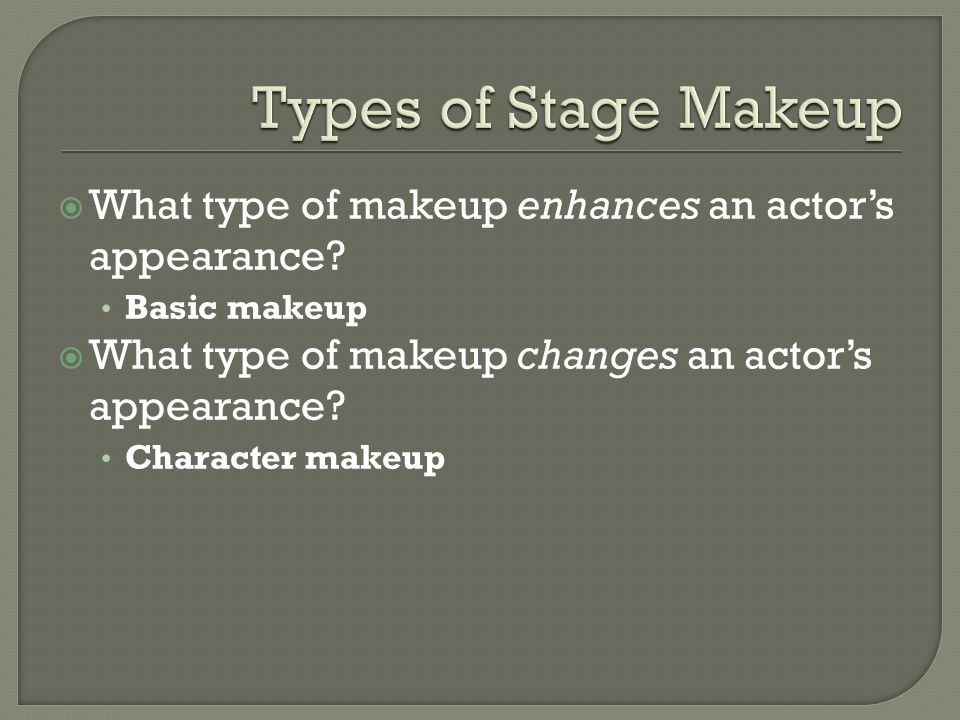  What type of makeup enhances an actor's appearance.