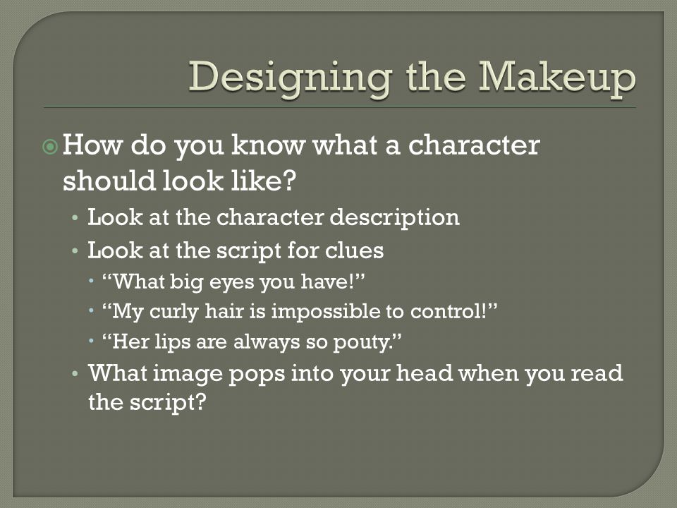  How do you know what a character should look like.