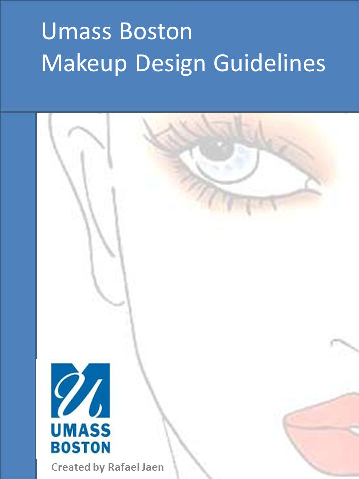 Umass Boston Makeup Design Guidelines Created by Rafael Jaen