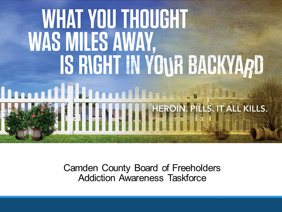 Camden County Board of Freeholders Addiction Awareness Taskforce