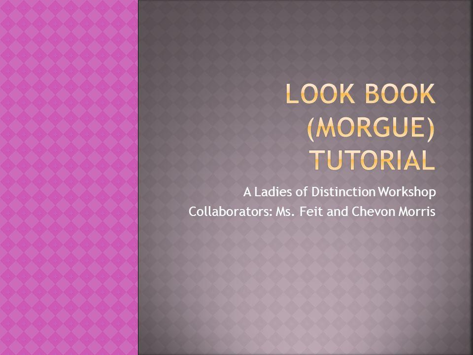 A Ladies of Distinction Workshop Collaborators: Ms. Feit and Chevon Morris