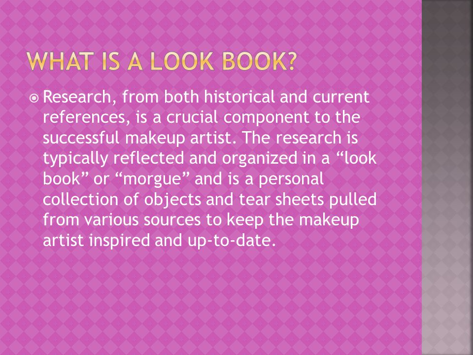  Research, from both historical and current references, is a crucial component to the successful makeup artist.