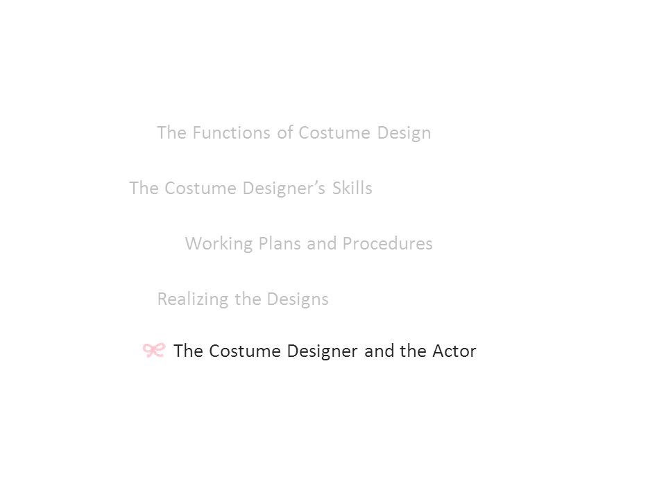 The Functions of Costume Design The Costume Designer's Skills Working Plans and Procedures Realizing the Designs The Costume Designer and the Actor