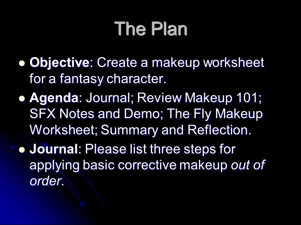 The Plan Objective: Create a makeup worksheet for a fantasy character.
