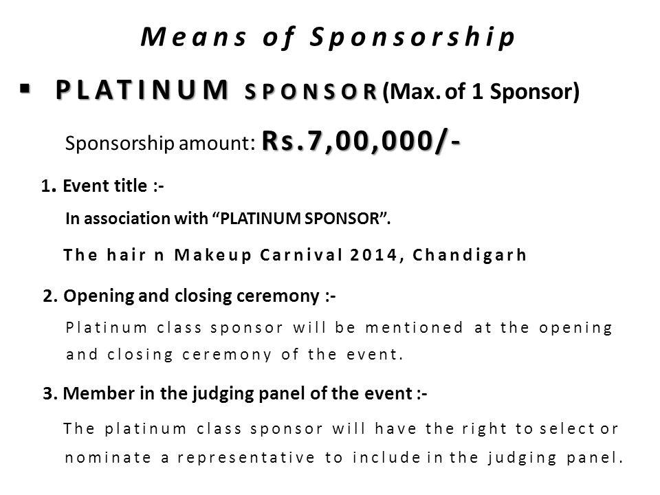 Means of Sponsorship  PLATINUM SPONSOR  PLATINUM SPONSOR (Max.