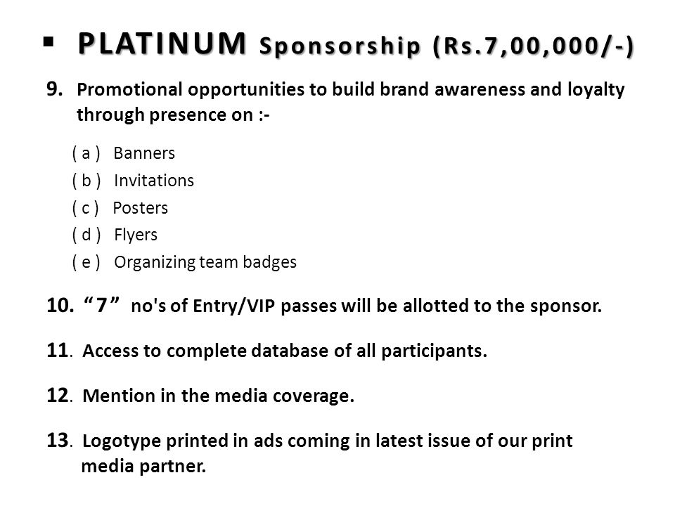PLATINUM Sponsorship (Rs.7,00,000/-)  PLATINUM Sponsorship (Rs.7,00,000/-) 9.