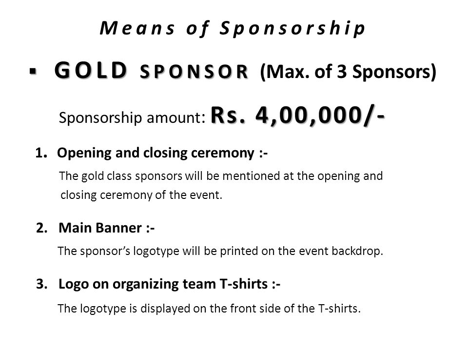 Means of Sponsorship  GOLD SPONSOR  GOLD SPONSOR (Max.