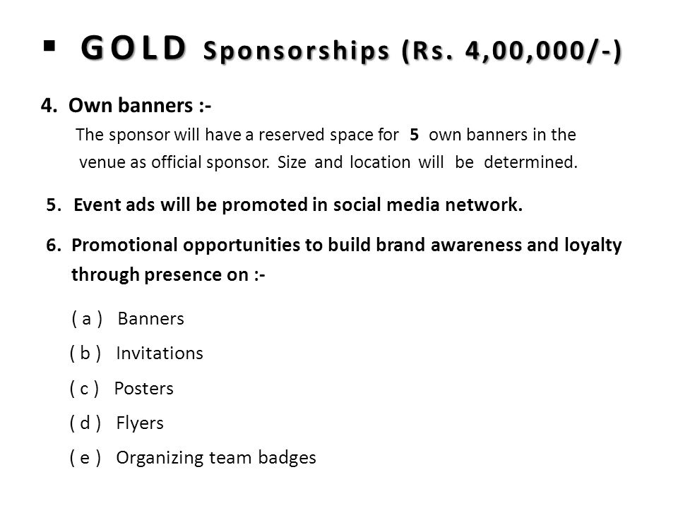 GOLD Sponsorships (Rs. 4,00,000/-)  GOLD Sponsorships (Rs.