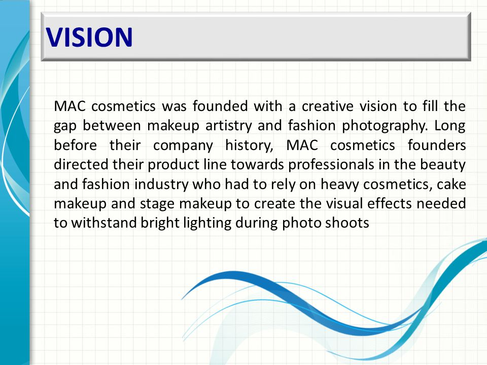 VISION MAC cosmetics was founded with a creative vision to fill the gap between makeup artistry and fashion photography.