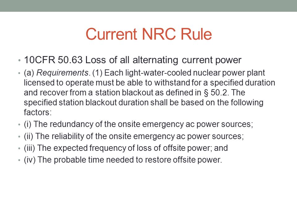 Current NRC Rule 10CFR 50.63 Loss of all alternating current power (a) Requirements.