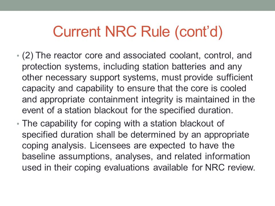 Current NRC Rule (cont'd) (2) The reactor core and associated coolant, control, and protection systems, including station batteries and any other nece