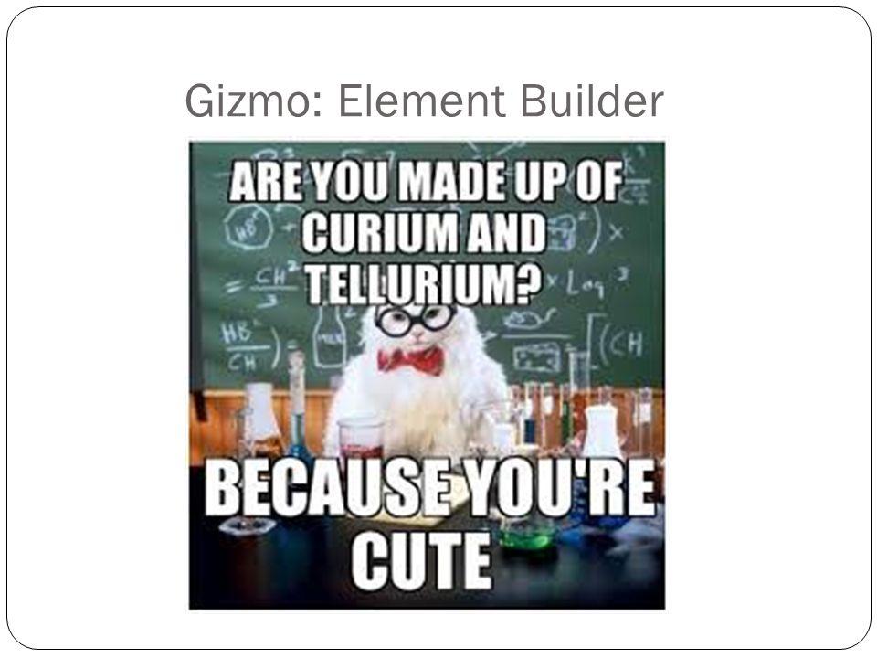 Gizmo: Element Builder