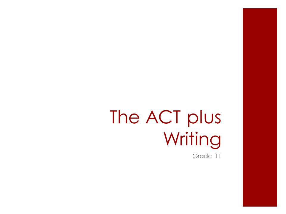 The ACT plus Writing Grade 11