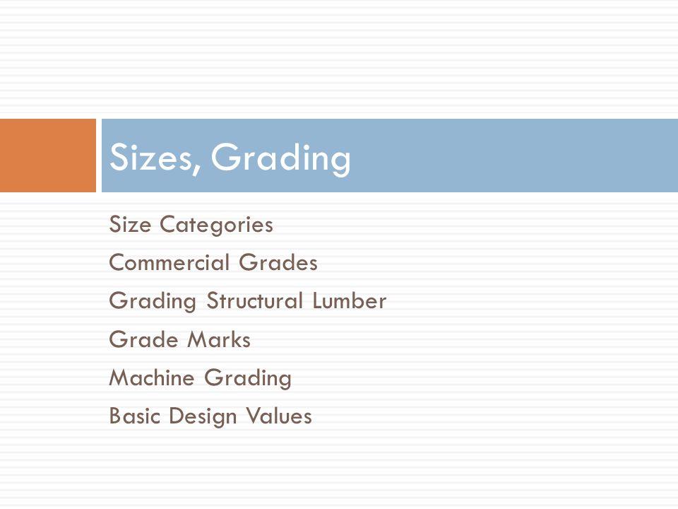 Size Categories Commercial Grades Grading Structural Lumber Grade Marks Machine Grading Basic Design Values Sizes, Grading