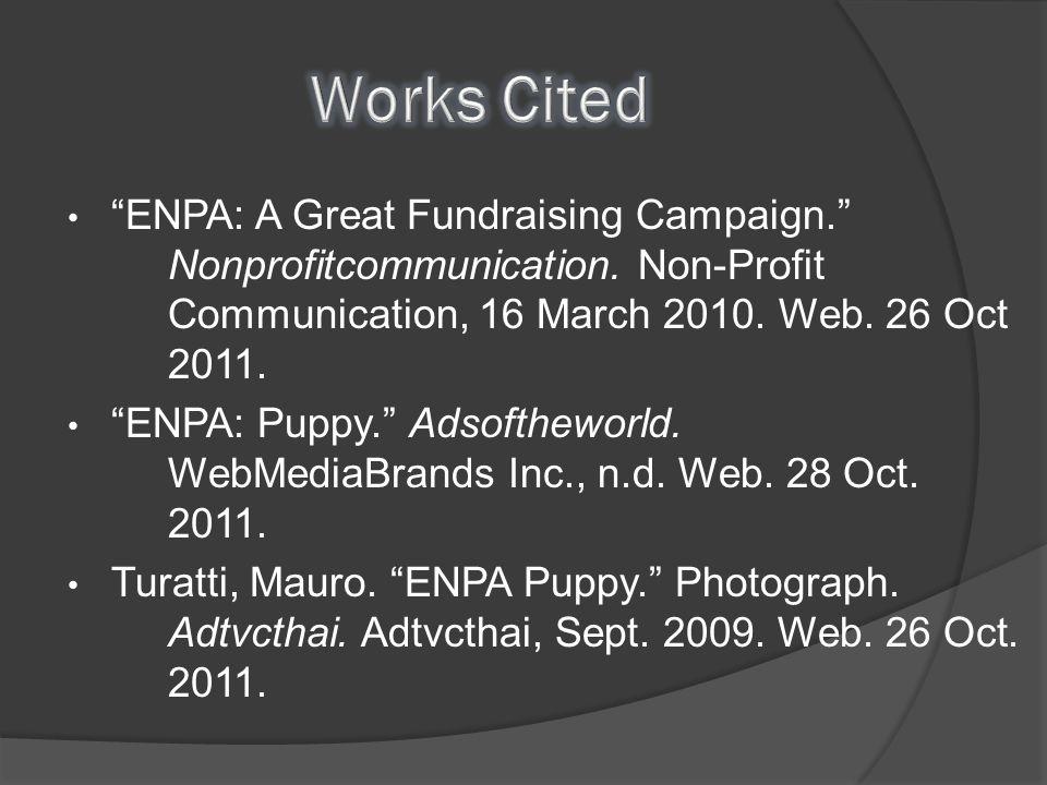 """ENPA: A Great Fundraising Campaign."" Nonprofitcommunication. Non-Profit Communication, 16 March 2010. Web. 26 Oct 2011. ""ENPA: Puppy."" Adsoftheworld."
