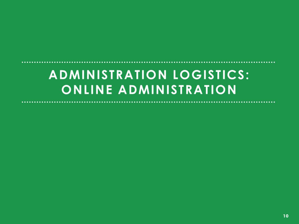ADMINISTRATION LOGISTICS: ONLINE ADMINISTRATION 10
