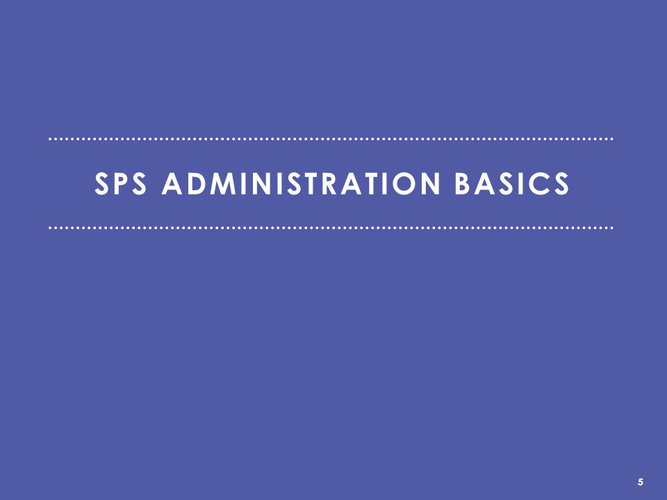 SPS ADMINISTRATION BASICS 5