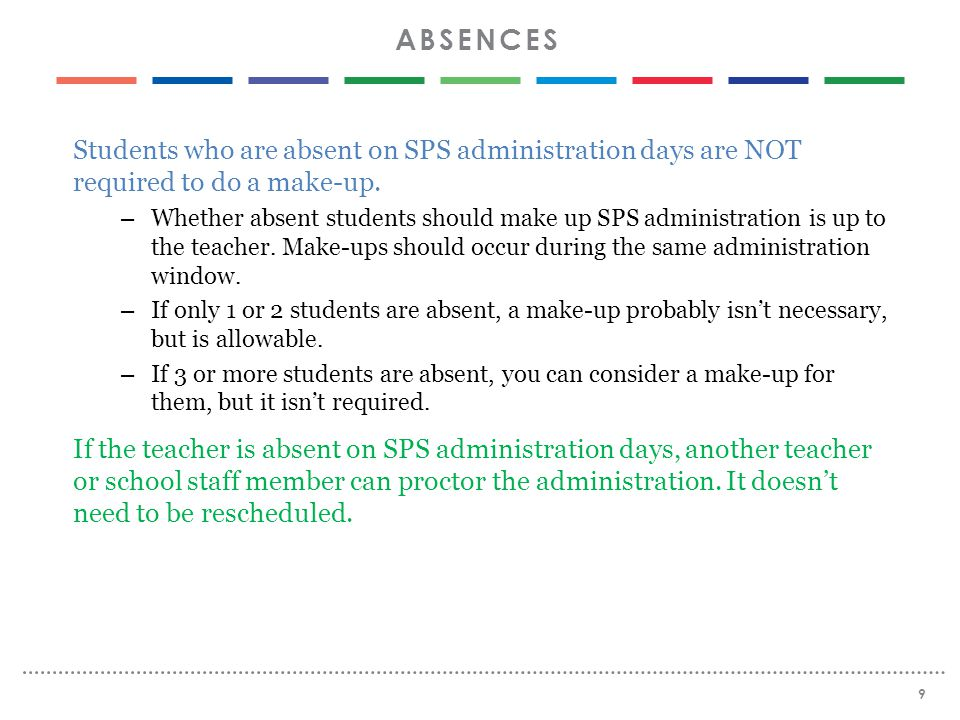 Students who are absent on SPS administration days are NOT required to do a make-up.