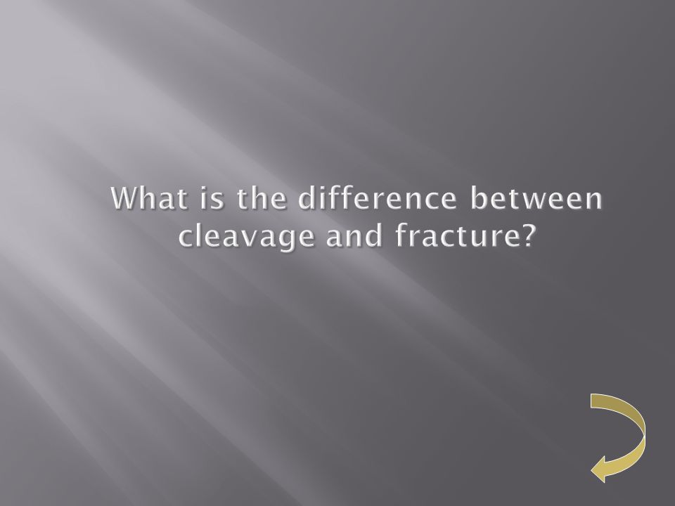 What is the difference between cleavage and fracture?