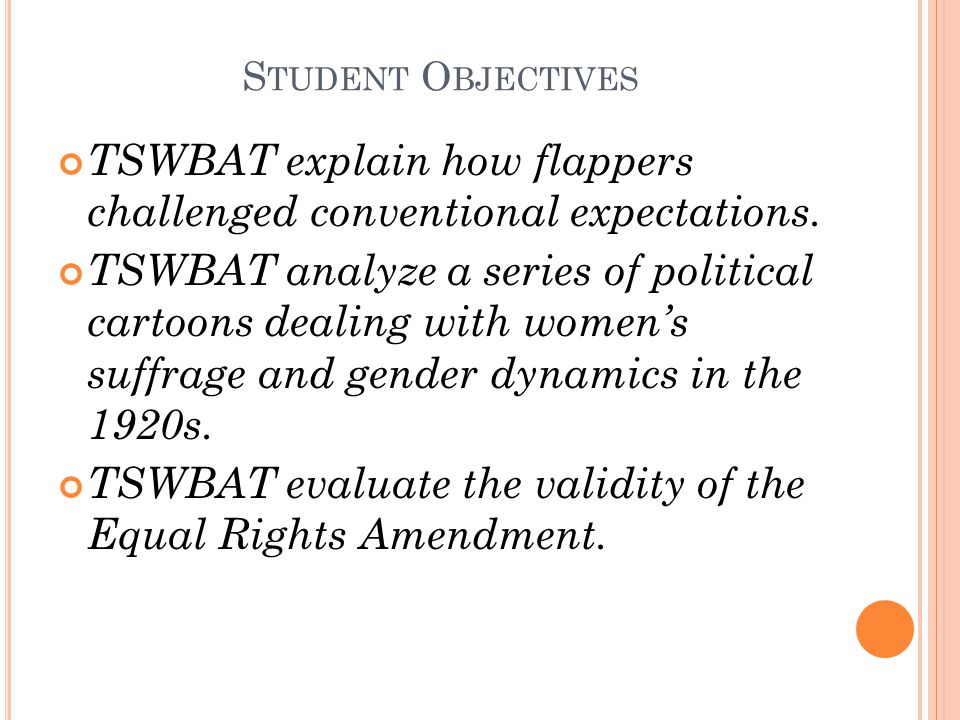 S TUDENT O BJECTIVES TSWBAT explain how flappers challenged conventional expectations.
