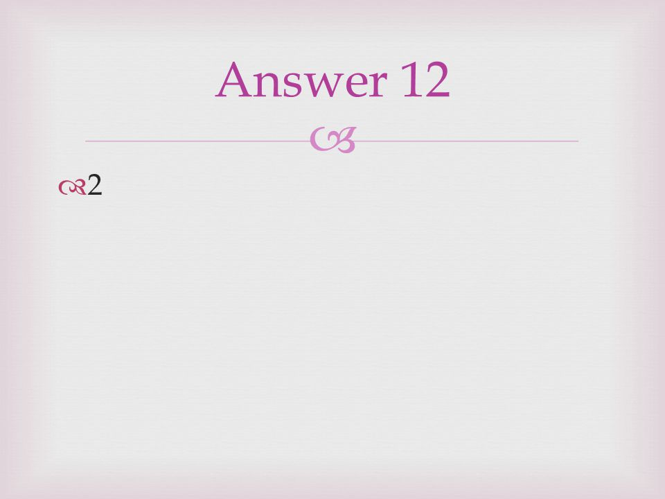  22 Answer 12